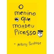 O Menino que Mordeu Picasso - ANTONY PENROSE