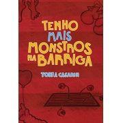 Tenho mais monstros na barriga - Tonia Casarin