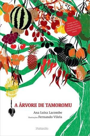 A árvore de Tamoromu - Ana Luísa Lacombe