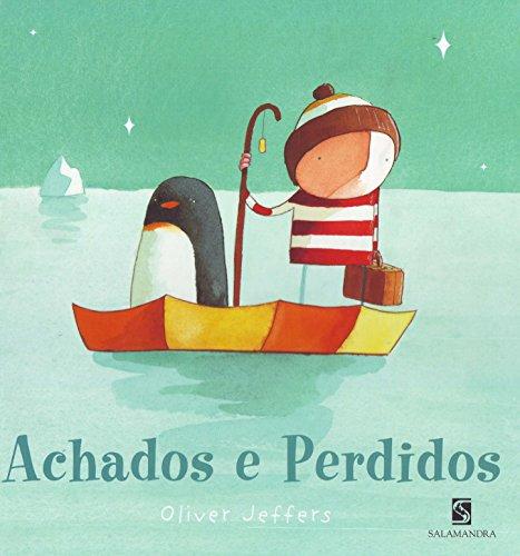 ACHADOS E PERDIDOS - Oliver Jeffers