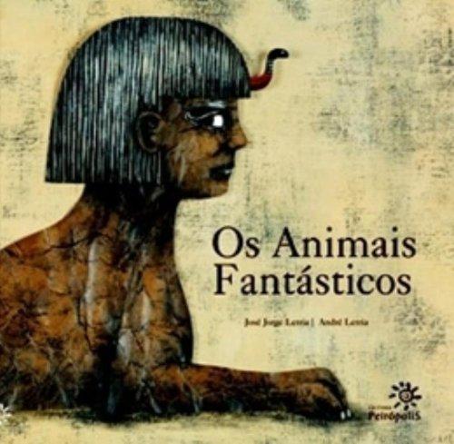 ANIMAIS FANTÁSTICOS, OS - José Jorge Letrias