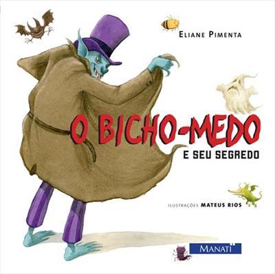 BICHO-MEDO E SEU SEGREDO, O - ELIANE PIMENTA
