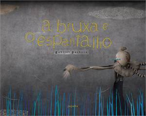 BRUXA E O ESPANTALHO, A - GABRIEL PACHECO
