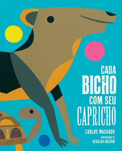 CADA BICHO COM SEU CAPRICHO - CARLOS MACHADO