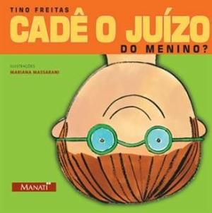 CADE O JUIZO DO MENINO? - TINO FREITAS