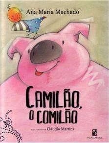 Camilao, o comilao - ANA MARIA MACHADO
