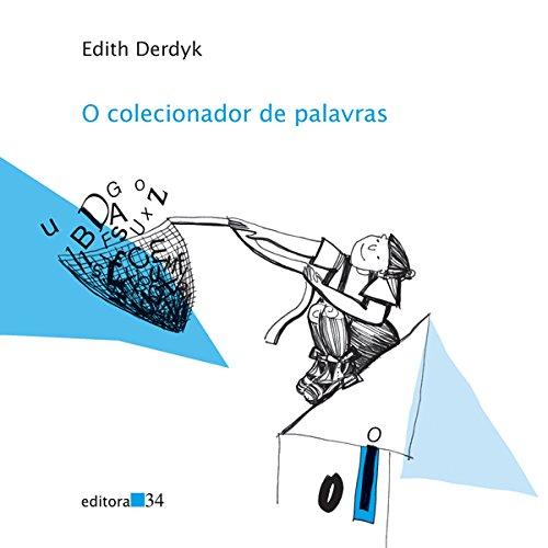 COLECIONADOR DE PALAVRAS, O - EDITH DERDYK