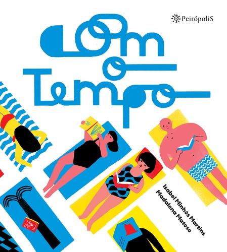 COM O TEMPO - ISABEL MINHÓS MARTINS, MADALENA MATOSO