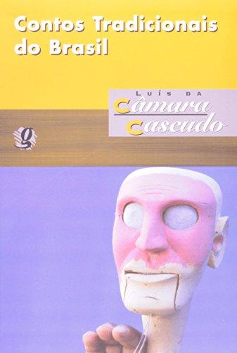 CONTOS TRADICIONAIS DO BRASIL - LUIS DA CAMARA CASCUDO