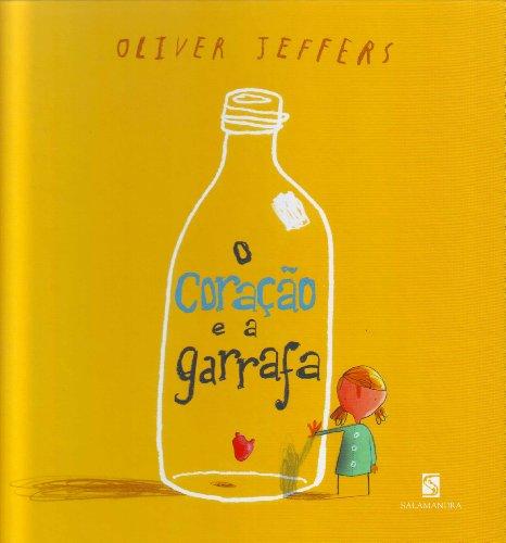 CORAÇÃO E A GARRAFA, O - OLIVER JEFFERS