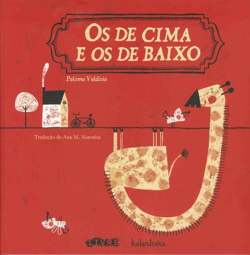DE CIMA E OS DE BAIXO, OS - PALOMA VALDÍVIA