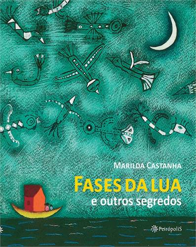 FASES DA LUA E OUTROS SEGREDOS - MARILDA CASTANHA