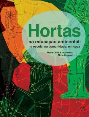 HORTAS NA EDUCAÇÃO AMBIENTAL - SILVIA CZAPSKI