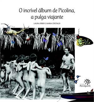 INCRIVEL ALBUM DE  PICOLINA, O - A PULGA VIAJANTE - LAURA ERBER