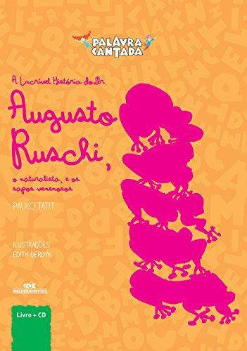 INCRIVEL HISTORIA DO DR. AUGUSTO RUSCHI - PALAVRA CANTADA