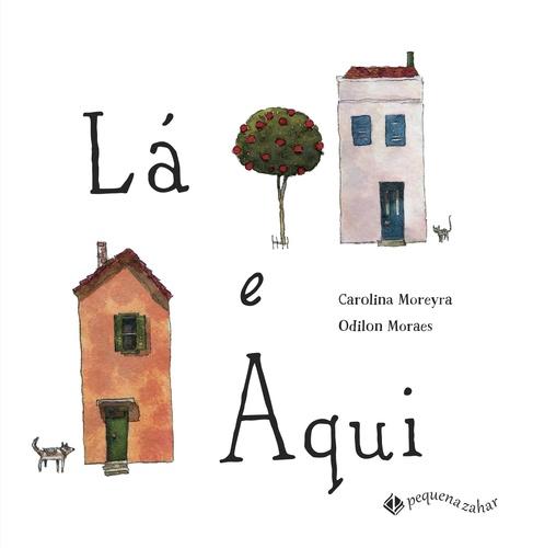 LA E AQUI (PEQ. ZAHAR) - CAROLINA MOREYRA