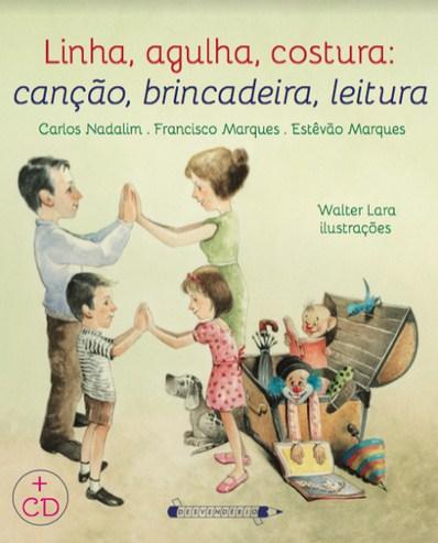 Linha, agulha, costura: canção, brincadeira, leitura - Carlos Nadalim, Estêvão Marques e Francisco Marques