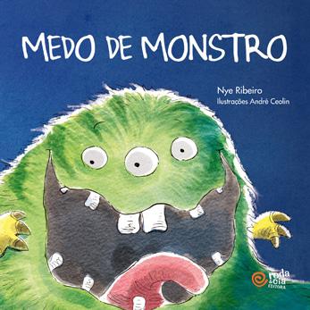 MEDO DE MONSTRO - NYE RIBEIRO
