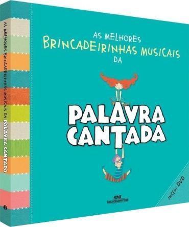 As Melhores Brincadeirinhas Musicais da Palavra Cantada (inclui DVD) - PALAVRA CANTADA
