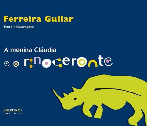 MENINA CLAUDIA E O RINOCERONTE, A - FERREIRA GULLAR