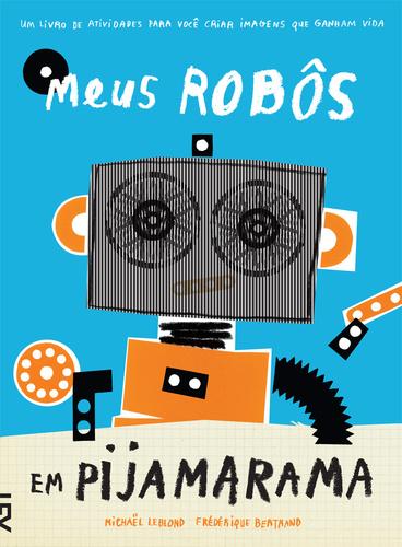 Meus Robôs em Pijamamara - MICHAEL LEBLOND