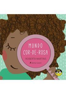 Mundo Cor-de-Rosa - Roberta Martins