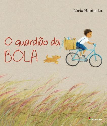 O GUARDIAO DA BOLA - LUCIA HIRATSUKA