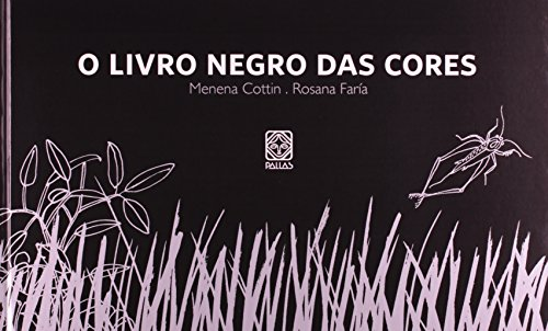 O LIVRO NEGRO DAS CORES - Menena Cottin e Rosana Faria