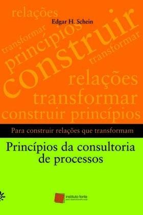 PRINCíPIOS DA CONSULTORIA DE PROCESSOS - EDGAR H. SCHEIN