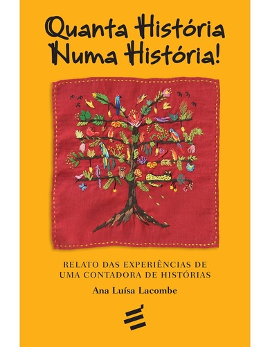 Quanta História Numa História - ANA LUISA LACOMBE