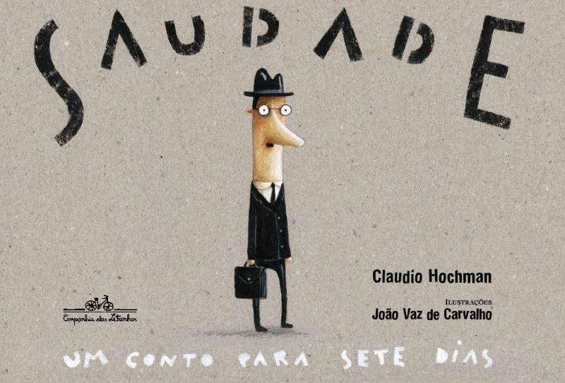 Saudade, um conto para sete dias - CLAUDIO HOCHMAN