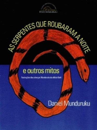 SERPENTES QUE ROUBARAM A NOITE, AS - DANIEL MUNDURUKU