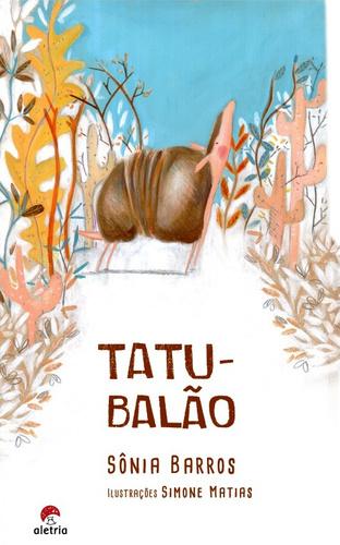 TATU BALÃO - SONIA BARROS