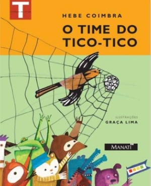 TIME DO TICO-TICO, O - HEBE COIMBRA