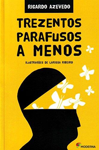 TREZENTOS PARAFUSOS A MENOS - RICARDO AZEVEDO