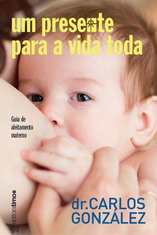 UM PRESENTE PARA A VIDA TODA - DR CARLOS GONZALEZ