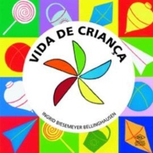 VIDA DE CRIANCA - INGRID BIESEMEYER BELLINGHAUSEN