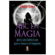 ABC da Magia - Rituais Especiais para o Amor e as Conquistas