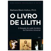 O Livro de Lilith - O Resgate do Lado Sombrio do Feminino Universal