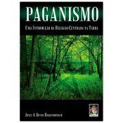 Paganismo - Uma Introdução da Religião Centrada na Terra