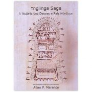 Ynglinga Saga. A História dos Deuses e Reis Nórdicos