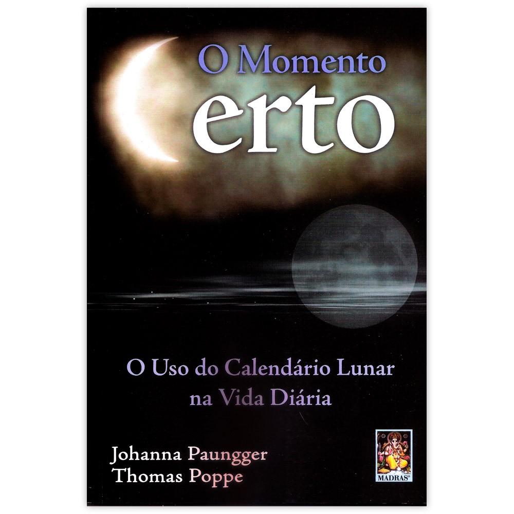 O Momento Certo - O Uso do Calendário Lunar na Vida Diária