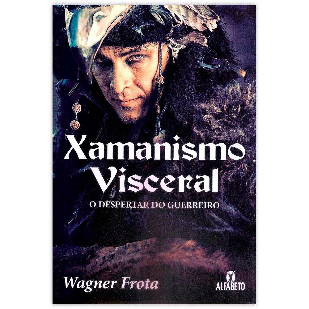 Xamanismo Visceral – O Despertar do Guerreiro
