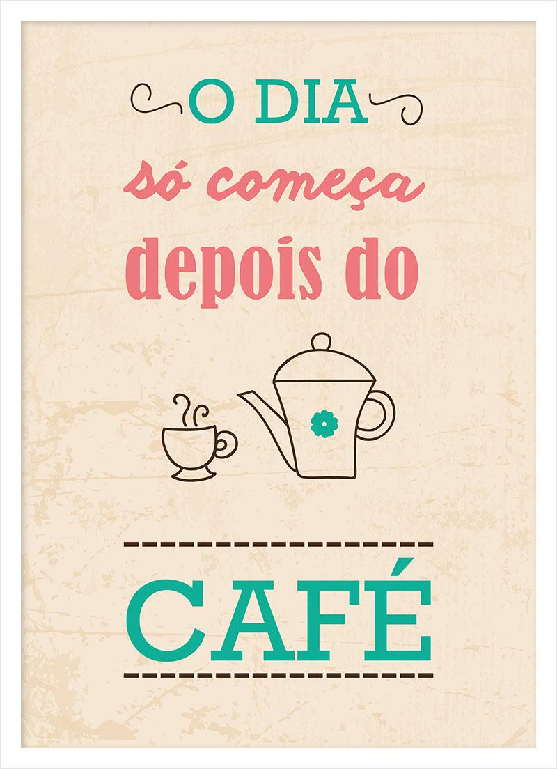 QUADRO - O DIA SÓ COMEÇA DEPOIS DO CAFÉ