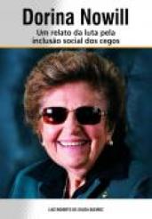 DORINA NOWIL: Um relato da luta pela inclusão dos cegos