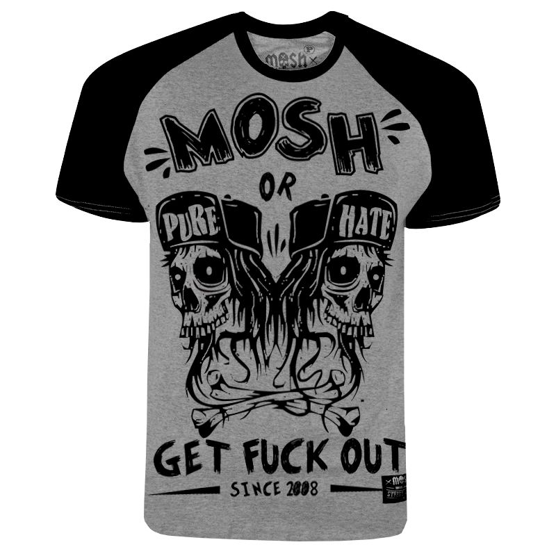 Raglan MOSH or GET FUCK OUT