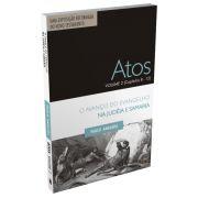 Atos Volume 2 (Capítulos 8 a 12) - O Avanço do Evangelho na Judeia e Samaria