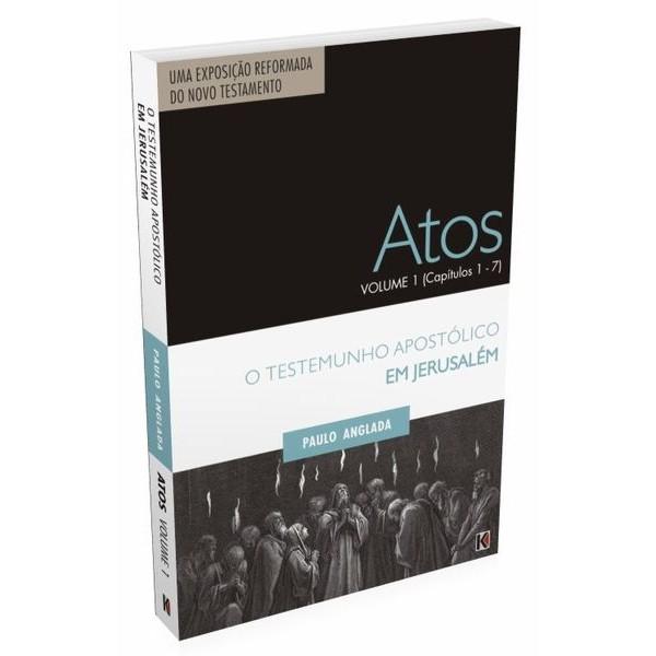 Atos Volume 1 (Capítulos 1 a 7) - O Testemunho Apostólico em Jerusalém