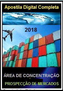 Apostila Apex Brasil 2018 - ÁREA DE CONCENTRAÇÃO – PROSPECÇÃO DE MERCADOS