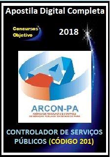 Apostila ARCON PA 2018 - CONTROLADOR DE SERVIÇOS PÚBLICOS (CÓDIGO 201)